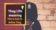 """Thug life"" meaning: This is how to define Thug"