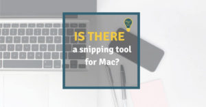 Is there a Snipping Tool for Mac?