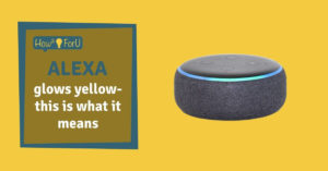 Alexa glows yellow - this is what it means