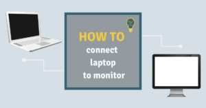 How to connect a laptop to a monitor