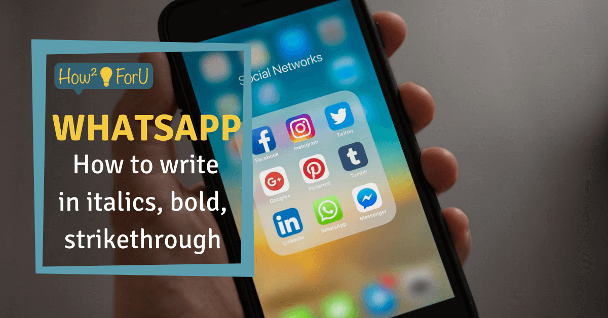 WhatsApp: How to write in italics, bold, strikethrough and underlined