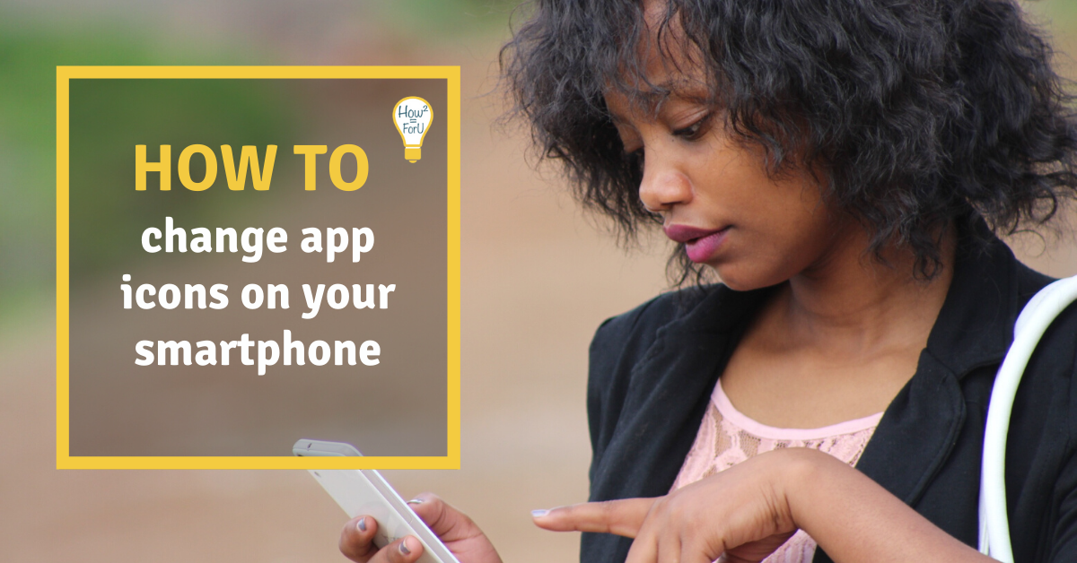 How to change app icons on your Smartphone