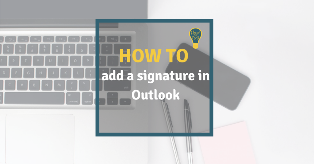Add a signature in Microsoft Outlook
