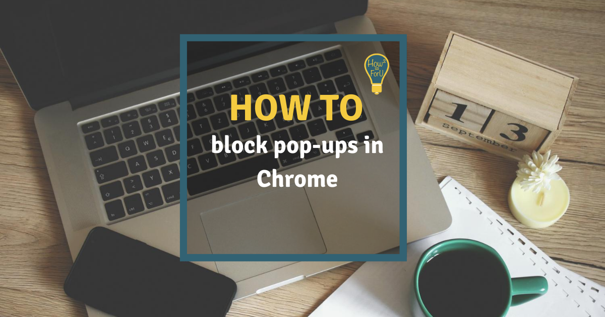 Block pop-ups in Google Chrome