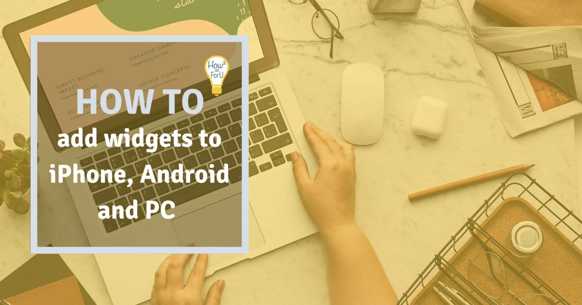 Add widgets to iPhone, Android and PC