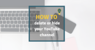 How to delete or hide your YouTube channel