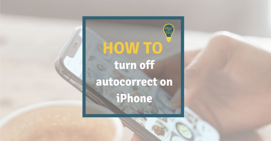 How to turn off autocorrect on iPhone