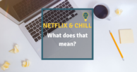 Netflix and Chill - meaning and definition: How to Netflix & Chill