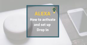 "A smart home speaker placed on top of a laptop with a textbox superimposed on it reading ""Alexa: How to activate and set up Drop in"""