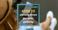 How to put on a screen protector perfectly