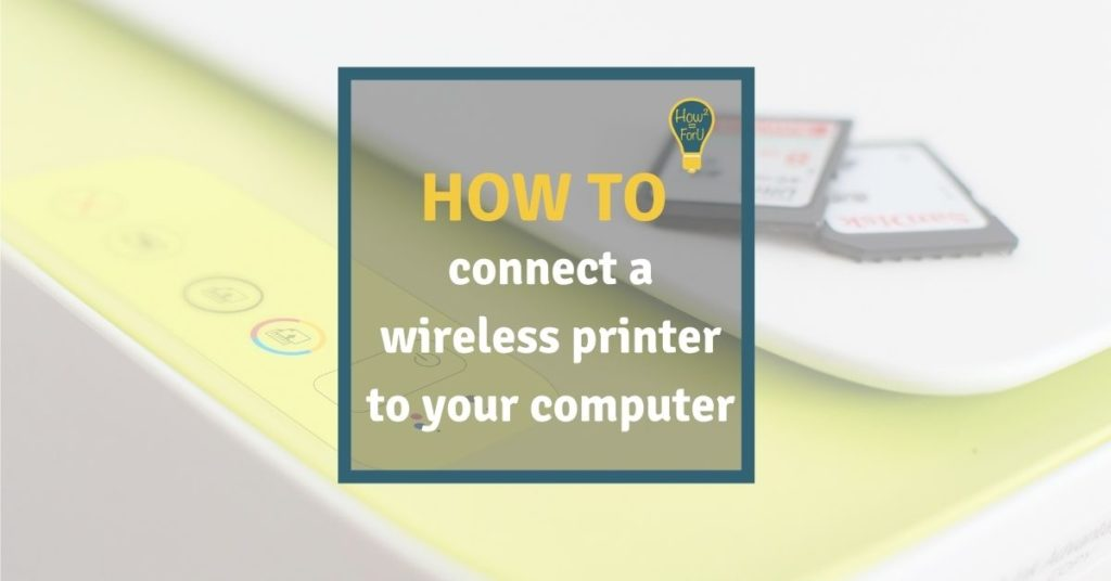 How to connect a wireless printer to your computer