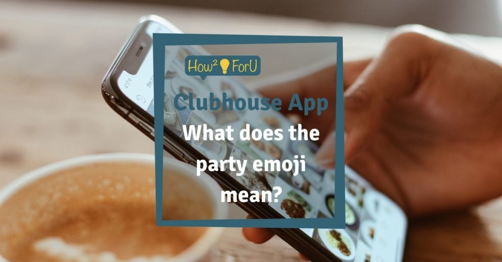 What does the party emoji mean in the Clubhouse app