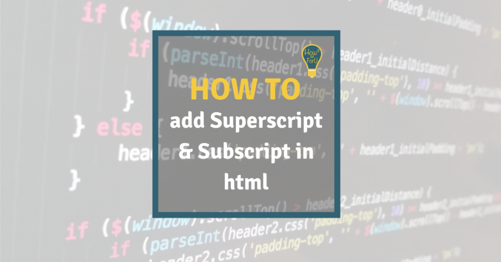 How to add superscript and subscript in html