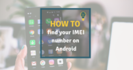 How to find the IMEI number on your Android phone