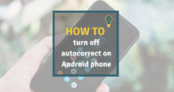 How to turn off autocorrect on Android phone