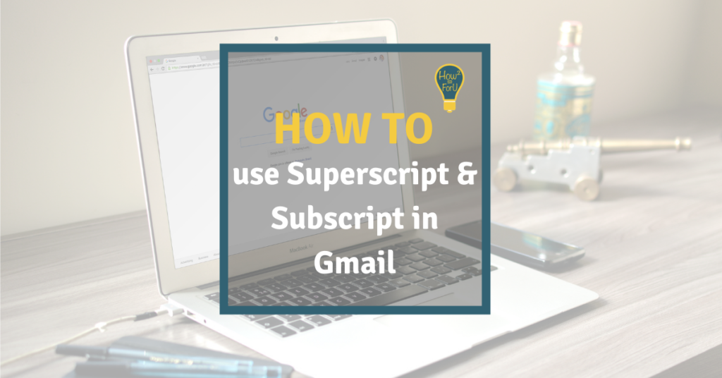 How to use superscript and subscript in Gmail