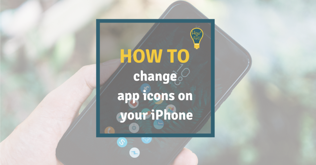 "Smartphone with displayed home screen in the background, in the foreground a textbox with the text ""How to change app icons on your iPhone"""