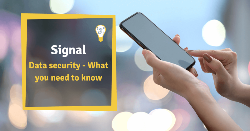 "Woman holding a phone next to a text box reading ""Signal: Data security - What you need to know"