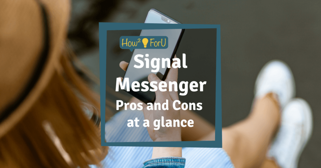 "Picture of a woman looking at her phone taken from a bird's eye perspective; in the middle of the picture is a text box reading ""Signal Messenger: Pros and Cons at a glance"""