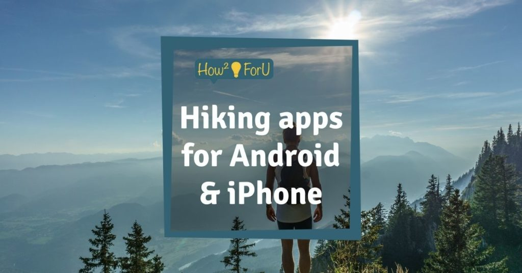 The best hiking apps for Android and iPhone