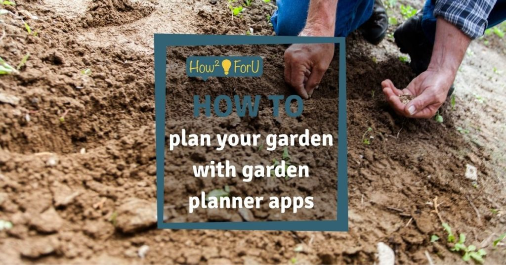 How to plan your garden with garden planner apps