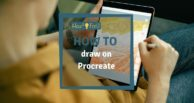 How to draw on Procreate - first steps and basics