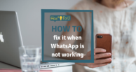 Whatsapp not working: How to fix it